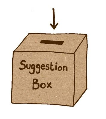 humor on suggestion box Suggestion box joke: i asked dan judd, a graduate student who works for me, to look into creatingan electronic suggestion box for the dean of the college this is what the joke is just one of many funny jokes on joke buddha.
